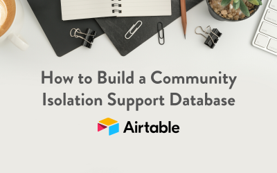 How to build a fast, free and collaborative Community Isolation Support Database.